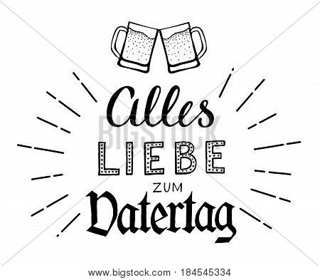 Alles Liebe zum Vatertag. Hand-drawn lettering. Translation: Happy Fathers Day