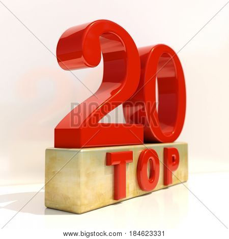 3d render: Realistic 3d Letters Top 20, 3D Style Rating Sign