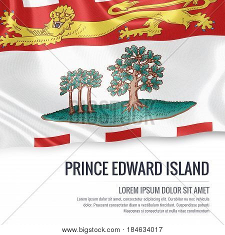 Canadian state Prince Edward Island flag waving on an isolated white background. State name and the text area for your message.