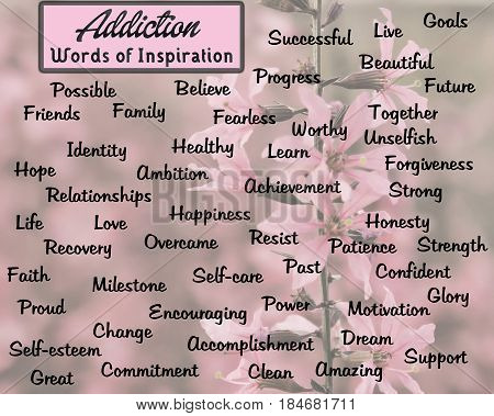 Words of inspiration for addiction, a floral photo background with many different words of encouragement and positive thinking