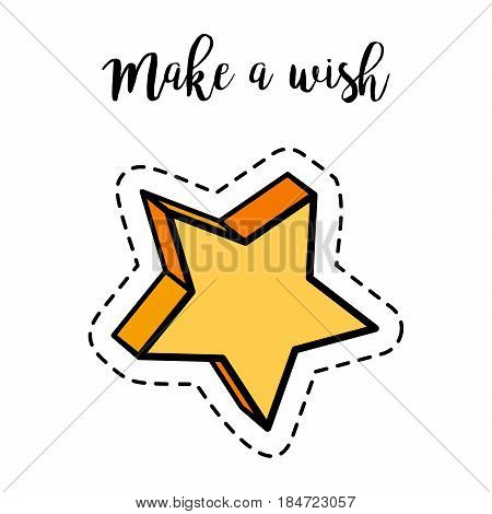 Fashion patch element with quote, Make a wish. Star badge vector illustration