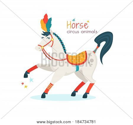 Circus horse isolated on white background. Trained animal performs trick at arena. Vector illustration in cartoon style for ticket, invitation, card, flyer, promotion leaflet