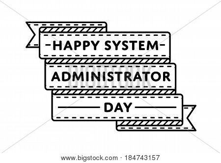Happy System Administrator day emblem isolated vector illustration on white background. 28 july professional holiday event label, greeting card decoration graphic element