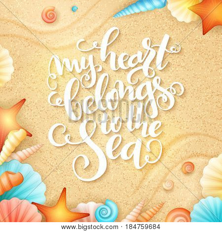 vector hand lettering summer inspirational phrase with shells on sand background.