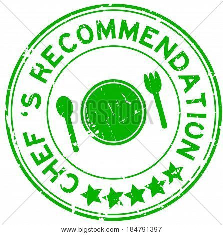 Grunge green chef 's recommendation round rubber seal stamp on white background