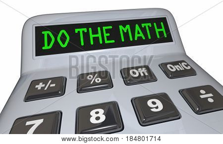 Do the Math Solve Problem Calculator Words 3d Illustration