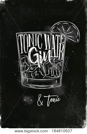 Gin tonic cocktail lettering tonic water gin ice in vintage graphic style drawing with chalk on chalkboard background