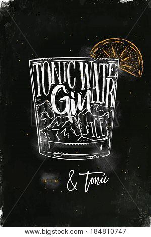 Gin tonic cocktail lettering tonic water gin ice in vintage graphic style drawing with chalk and color on chalkboard background