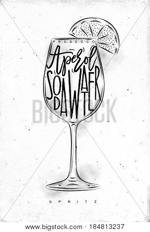 Spritz cocktail lettering prosecco aperol soda water in vintage graphic style drawing on dirty paper background