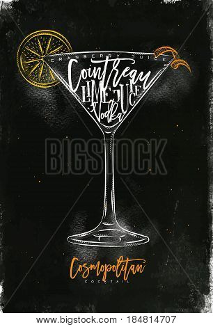 Cosmopolitan cocktail lettering cranberry juice cointreau vodka lime in vintage graphic style drawing with chalk and chalk on chalkboard background