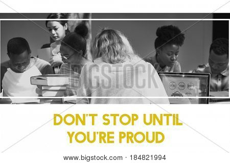Don't Stop Until You Are Proud Word on Woman Studying Background