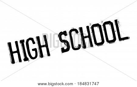 High School rubber stamp. Grunge design with dust scratches. Effects can be easily removed for a clean, crisp look. Color is easily changed.