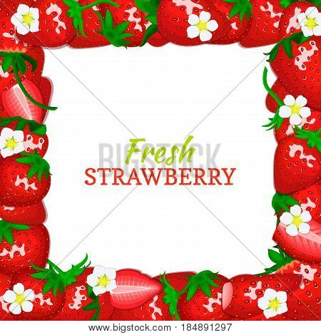 Square colored frame composed of delicious strawberry fruit. Vector card illustration. Rectangle strawberry frame. Ripe fresh berries for packaging design of juice breakfast food, detox diet, juice