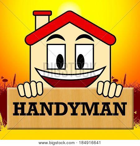 Handyman House Indicating Home Improvement 3D Illustration