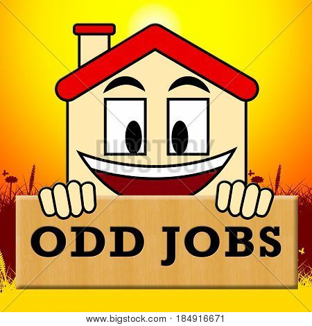 Odd Jobs Sign Shows House Repair 3D Illustration