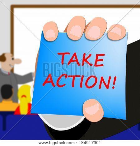 Take Action Message Shows Doing 3D Illustration
