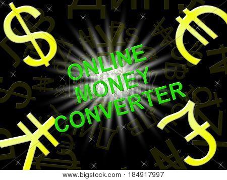Online Money Converter Means Converting Cash 3D Illustration