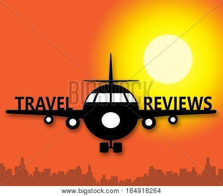 Travel Reviews Meaning Holiday Feedback 3D Illustration