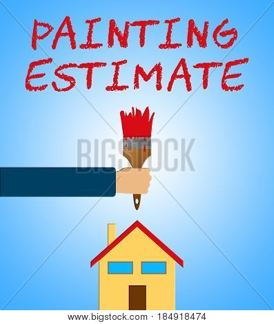 Painting Estimate Meaning Renovation Quote 3D Illustration