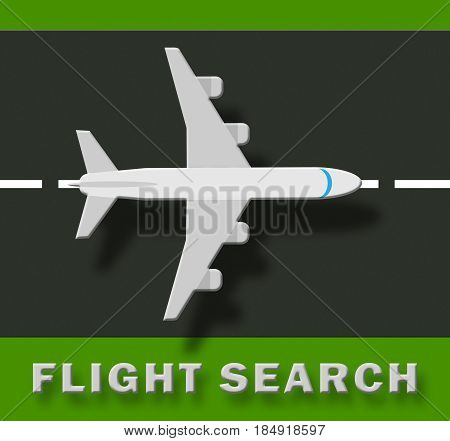 Flight Search Indicates Flights Finding 3D Illustration