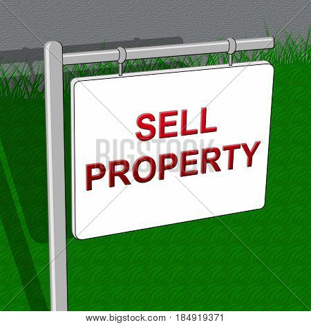 Sell Property Means House Sales 3D Illustration