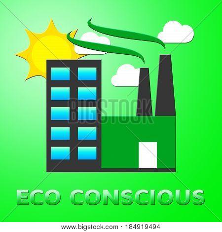 Eco Conscious Represents Environment Aware 3D Illustration