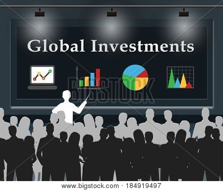 Global Investments Means Worldwide Investing 3D Illustration