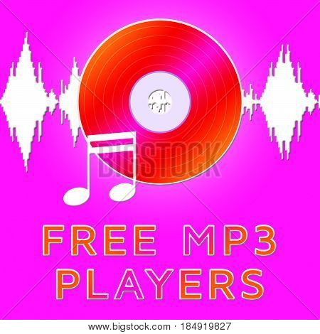 Free Mp3 Players Means Online Software 3D Illustration