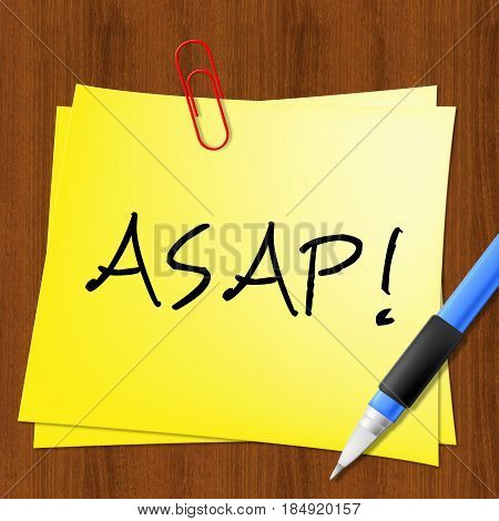 Asap Note Represents Do Quickly 3D Illustration