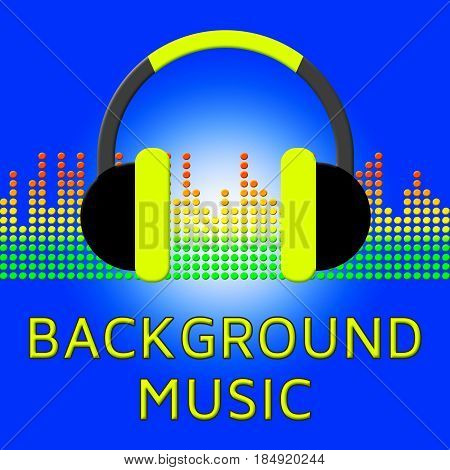 Background Music Indicates Sound Tracks 3D Illustration