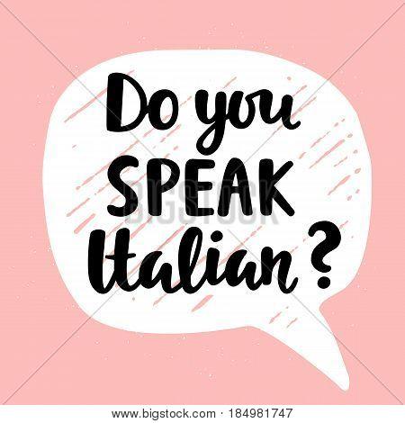 Do you speak Italian banner. Modern calligraphy. Speech bubble. Hand written lettering. Vector illustration