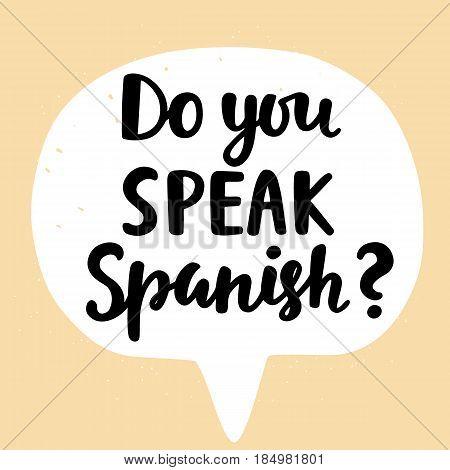 Do you speak Spanish banner. Modern calligraphy. Speech bubble. Hand written lettering. Vector illustration