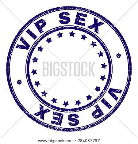 Vip Sex Stamp Seal Imprint With Grunge Texture. Designed With Circles And Stars. Blue Vector Rubber