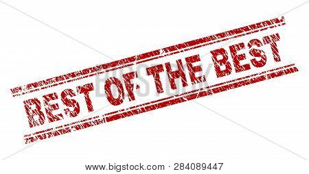 Best Of The Best Seal Print With Distress Texture. Red Vector Rubber Print Of Best Of The Best Text