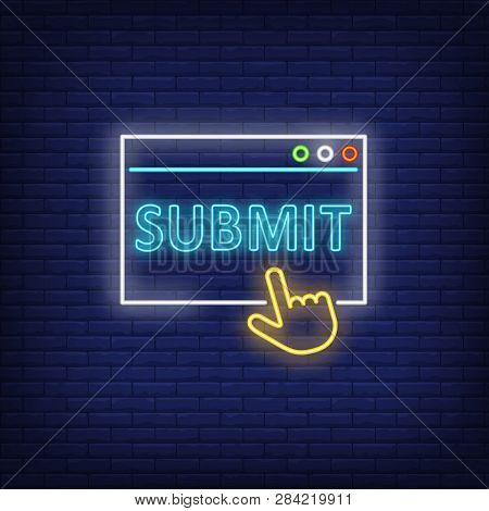 Submit Neon Sign. Website Button On Brick Wall Background. Vector Illustration In Neon Style For Ban