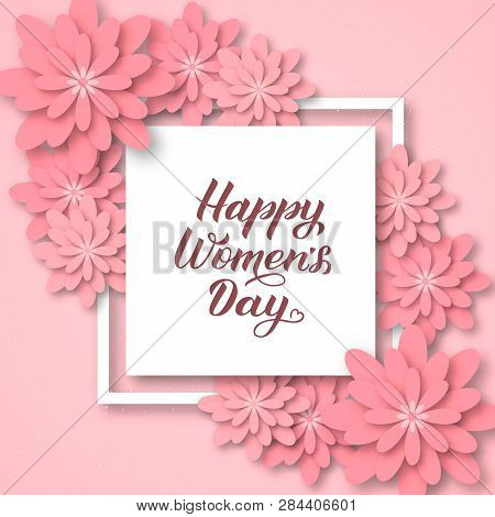 Happy Women's Day Calligraphy Lettering With Pink Origami Flowers. Paper Cut Style Vector Illustrati