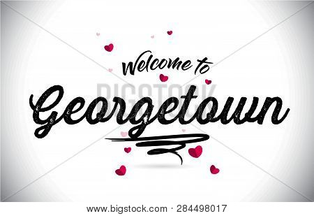Georgetown Welcome To Word Text With Handwritten Font And Pink Heart Shape Design Vector Illustratio