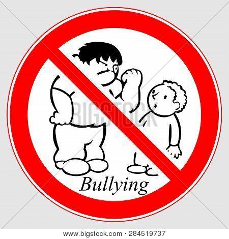 Bullying Sign. Bullying Circle Symbol. Prohibition Sign: No Bullying. Prohibition Sign: Bullying Is