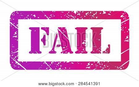 Vector Illustration Isolated Of The Word Fail In Color Ink Stamp