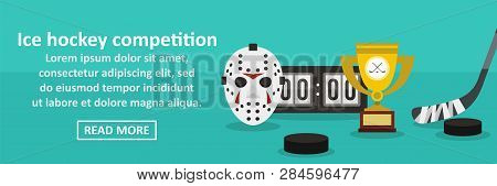 Ice Hockey Competition Banner Horizontal Concept. Flat Illustration Of Ice Hockey Competition Banner