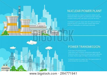Set Of Banners With Electric Power Transmission From A Nuclear Plant, Thermal Power Station On The B