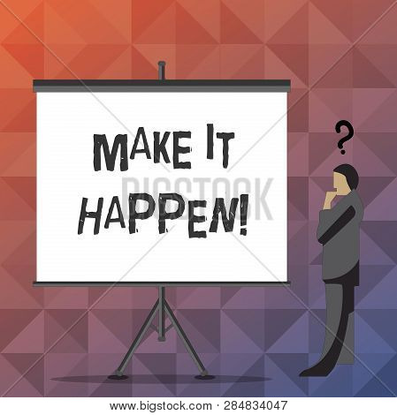 Handwriting text Make It Happen. Concept meaning Do things so your goals can be accomplished Motivation. poster