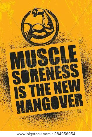 Muscle Soreness Is The New Hangover. Inspiring Workout And Fitness Gym Motivation Quote Illustration