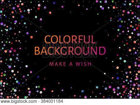 Colorful Pattern With Glowing Circular Dots (confetti). Rainbow Twinkle Circles On Black Background.