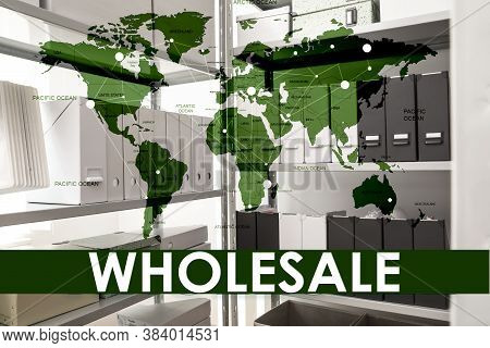 Wholesale Business. World Map And Shelves With Documents On Background