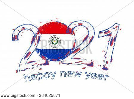 Happy New 2021 Year With Flag Of Paraguay. Holiday Grunge Vector Illustration.