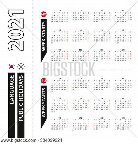 Two Versions Of 2021 Calendar In Korean, Week Starts From Monday And Week Starts From Sunday. Vector