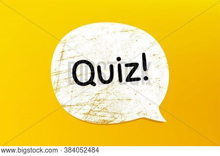 Quiz Symbol. Banner With Grunge Speech Bubble. Answer Question Sign. Examination Test. Chat Bubble W