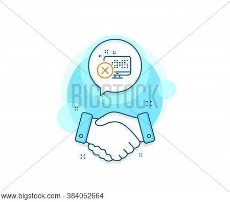 Decline Monitor Sign. Handshake Deal Complex Icon. Reject Web Access Line Icon. Delete Device. Agree