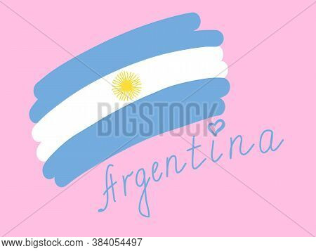 Argentina Flag, Simple Stylized Vector Illustration With Freehand Text. Blue And White Flag Of Argen